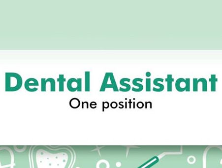 We are hiring Dental Assistant